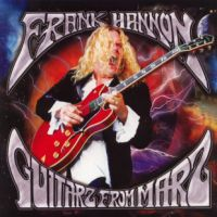 Frank Hannon - Guitarz From Marz