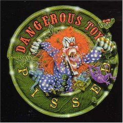 Dangerous Toys - Pissed