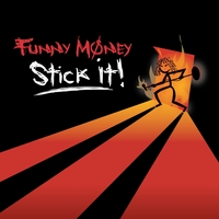 Funny Money - Stick It