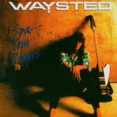 Waysted - Save Your Prayers