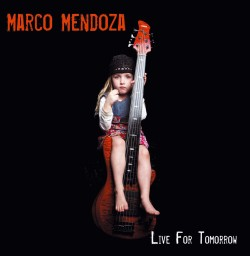 Marco Mendoza Live For Tomorrow