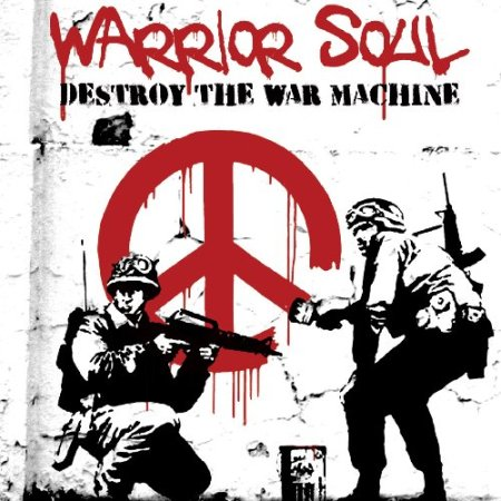 WarriorSoulDestroytheMachine