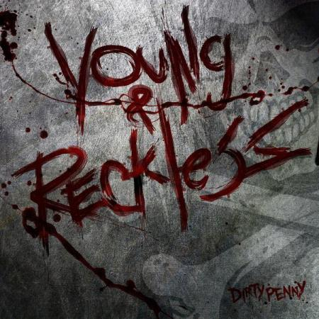 DirtyPennyYoung&Reckless