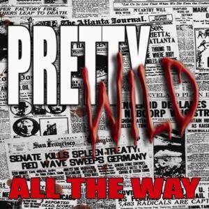 PrettyWildAlltheWay