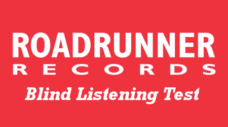 RoadRunnerRecordsBlindListeningTest
