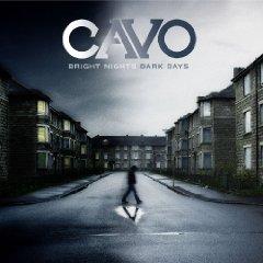 Cavo Bright Nights Dark Days