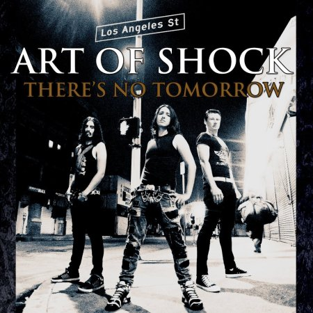 Art of Shock There's No Tomorrow