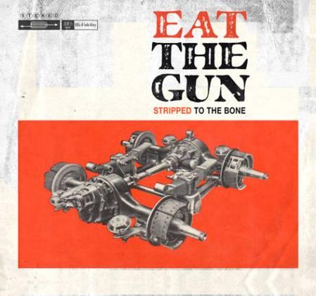 EatTheGunStrippedToThebone